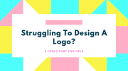 Struggling to Design a Logo? 6 Tools That Can Help!
